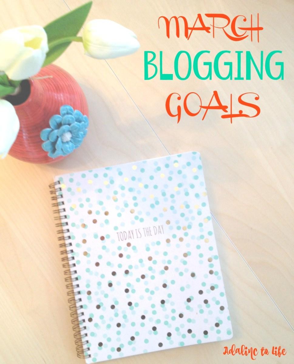 March Blogging Goals & Possible New Creative Adventures