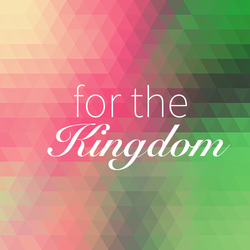for-the-kingdom