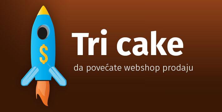 tri cake da povećate webshop prodaju