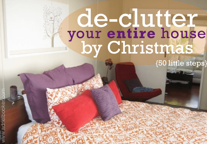 How to de clutter your entire house by christmas 50 for Declutter house plan