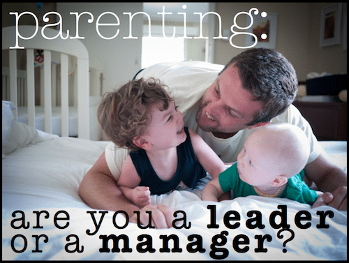 How leadership changes our parenting and influences our kids.