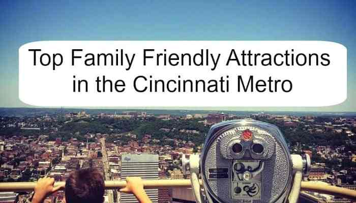 Top Family Friendly Attractions in the Cincinnati Metro
