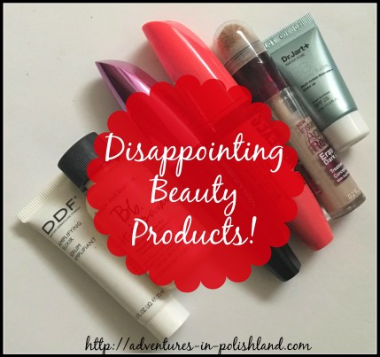 Disappointing Beauty Products!