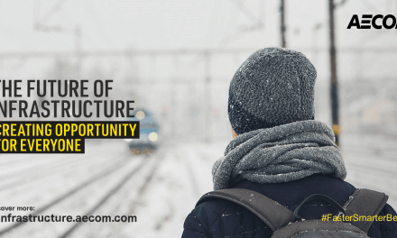 "Opportunity for everyone? A closer look at AECOM's third annual ""Future of Infrastructure"" report"