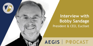 The AEGIS Podcast: Interview with Bobby Sandage, Entrepreneur