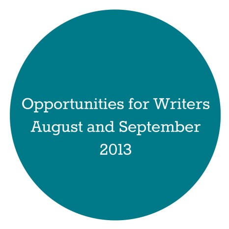 Opportunities for Writers August and September 2013