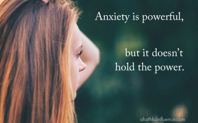 Anxiety is powerful, but it doesn't hold the power