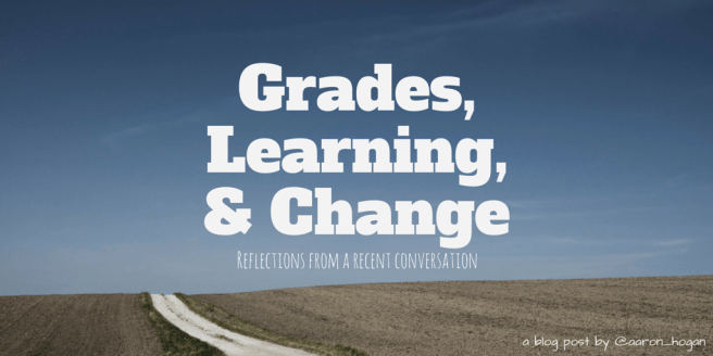 Grades,Learning,& Change