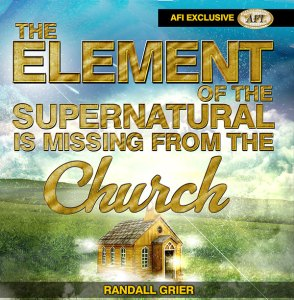 the-element-of-the-supernatural-is-missing-from-the-church