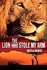 The Lion Who Stole My Arm Book Cover