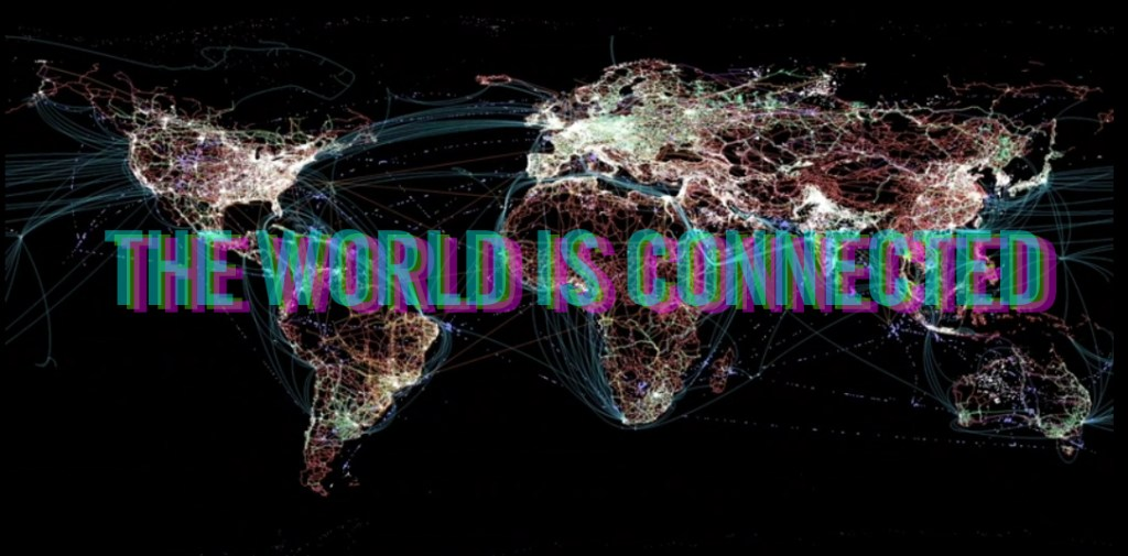 THE WORLD IS CONNECTED