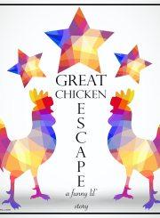 Great Chicken Escape | ahealhtylifeforme.com