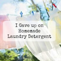 I gave up on homemade laundry detergent http://aileencooks.com