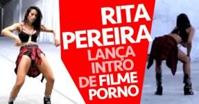 RITA PEREIRA: Perfeita Introdução Para Filme Porno