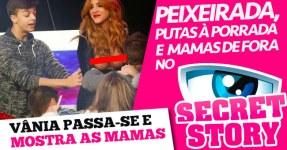 Vânia Passa-se e Mostra as Mamas [Porrada @ Secret Story]