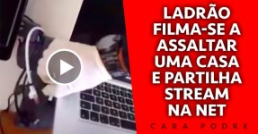 CARA PODRE: Ladrão Filma-se a Assaltar Casa