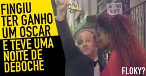Maluco Finge Ganhar Oscar e Tem Noite de Puro Deboche