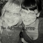 You did nothing wrong: An Open Letter to You.