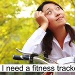 Do You Need a Fitness Tracker?