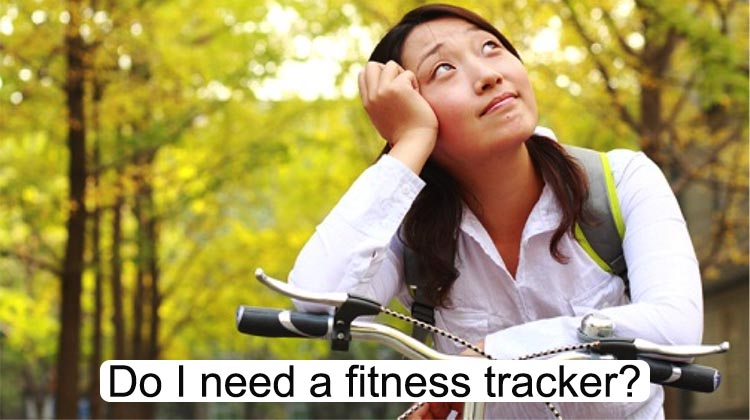 Do You Need a Fitness Tracker