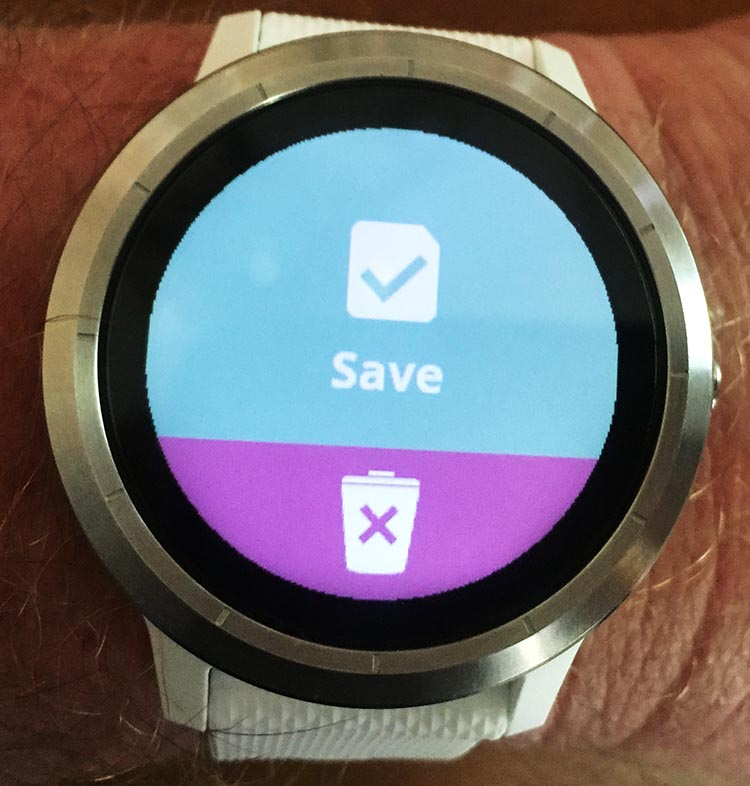 How to Use Your Garmin Vivoactive 3 to Record an Activity. Next, you will be prompted to either Save or Discard your activity