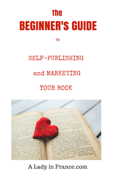 Beginner's Guide to Self-Publishing & Marketing Your Book @aladyinfrance