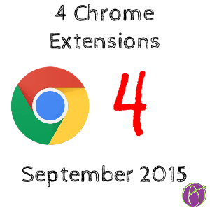 4 Chrome Extensions Sept 2015