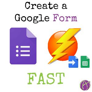 Create a Google Form FAST