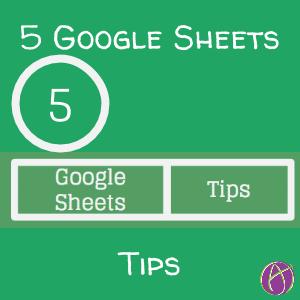 5 Google Sheets tips
