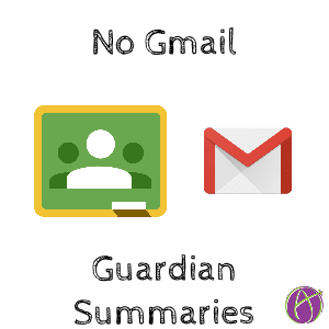 No gmail guardian summaries google account Google Classroom Google Account