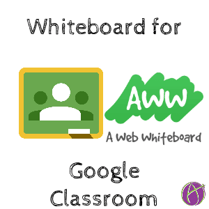 aww web whiteboard google classroom