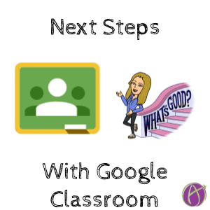 next steps with Google classroom