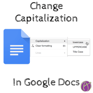Google Docs: Change the Capitalization