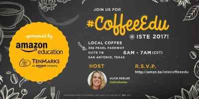 CoffeeEDU at #ISTE17