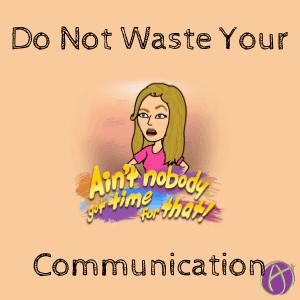 Communicate: Not Throw Words to the Universe