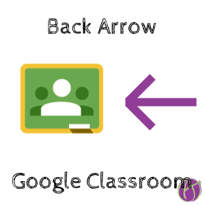 back arrow Google Classroom
