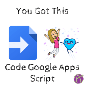 First Step – You Can Code Google Apps Script