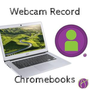 Chromebooks: Webcam Record Chrome Extension