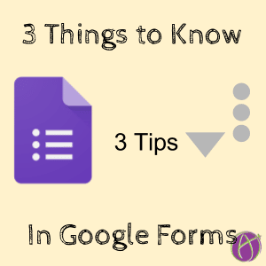 3 Things to Know in Google Forms