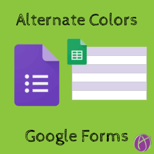 Google Forms: Alternating Colors for Response Answers