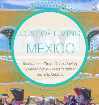 Cost of Living in Mexico: How much does it cost to live in Mexico? We've got a thorough breakdown with tips and resources.