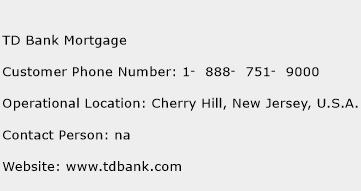 TD Bank Mortgage Customer Service Phone Number | Contact Number | Toll Free Phone | Contact Address