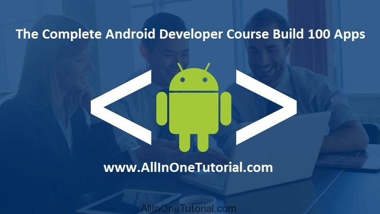 the-complete-android-developer-course-build-100-apps-allinonetutorial-com