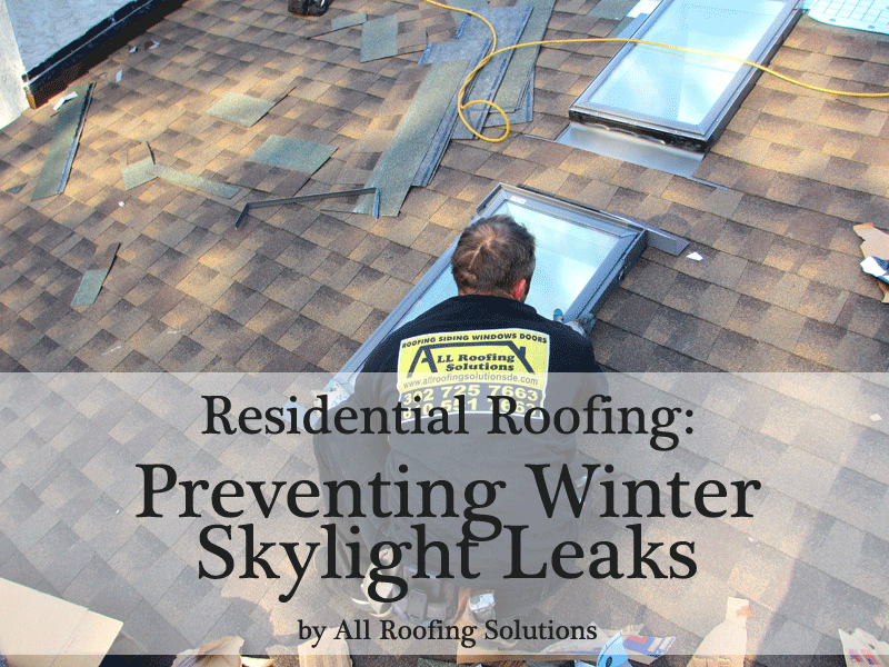 Preventing winter skylight leaks all roofing solutions for Roof leaking in winter