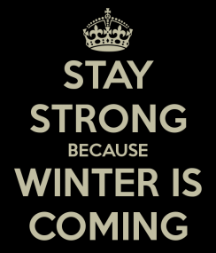 stay-strong-because-winter-is-coming