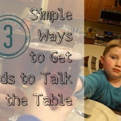 Getting Your Kids to Talk at the Table