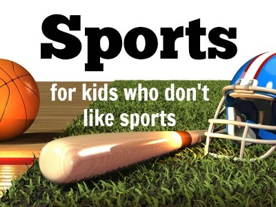 5 Sports for Kids Who Don't Like Sports