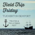 Field Trip Friday - Tuckerton