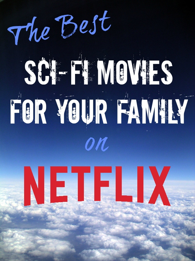 The best sci-fi movies for your family on Netflix