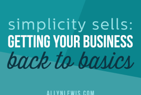 Simplicity Sells: Get Your Business Back to the Basics